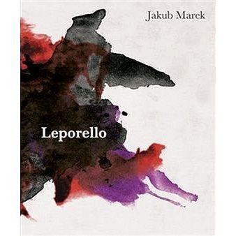 Leporello: Smrtelnost, práce a nepřirozenost člověka (978-80-7476-084-6)