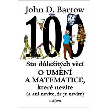 Sto důležitých věcí o umění a matematice, které nevíte: a ani nevíte, že je nevíte (978-80-7363-772-9)