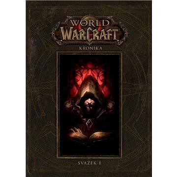World of Warcraft Kronika: Svazek I (978-80-7398-354-3)