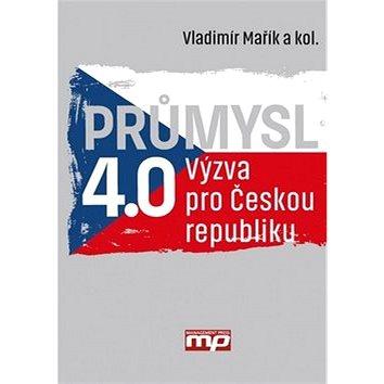Průmysl 4.0: Výzva pro Českou republiku (978-80-7261-440-0)