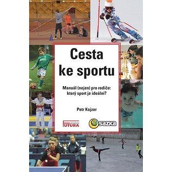 Cesta ke sportu: Manuál (nejen) pro rodiče: který sport je ideální? (978-80-88035-12-1)
