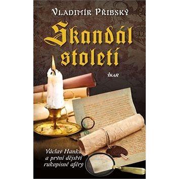 Skandál století: Václav Hanka a orvní dějství rukopisné aféry (978-80-249-3062-6)