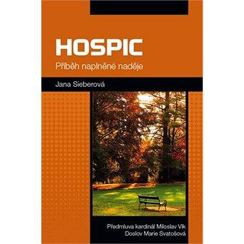 Hospic Příběh naplněné naděje (978-80-7553-038-7)