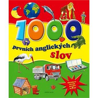 1000 prvních anglických slov: Obrázkový slovník pro děti od 5 let (978-80-242-5303-9)