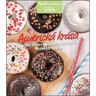 Americká krása: aneb Objevte všechny chutě Nového světa (978-80-87575-58-1)