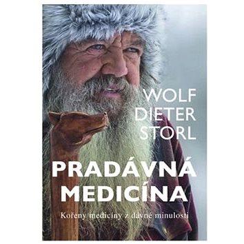Pradávná medicína: Kořeny medicíny z dávné minulosti (978-80-7336-828-9)
