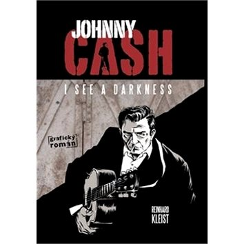 Johnny Cash I see a darkness (978-80-257-1894-0)