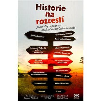 Historie na rozcestí: Jak mohly dopadnout osudové chvíle Československa (978-80-7485-096-7)
