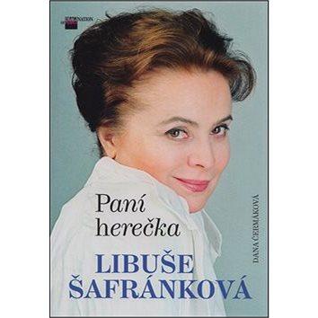 Paní herečka Libuše Šafránková (978-80-87685-53-2)