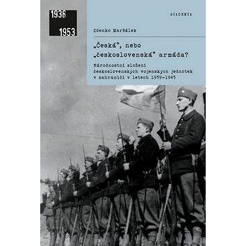 Česká, nebo československá armáda?: Národnostní složení československých vojenských jednotek v zahra (978-80-200-2608-8)