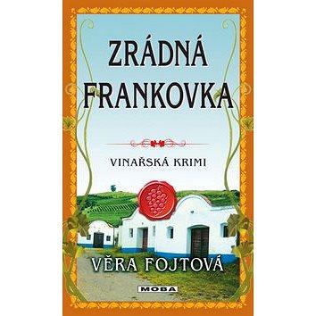Zrádná frankovka: Vinařská krimi (978-80-243-7186-3)