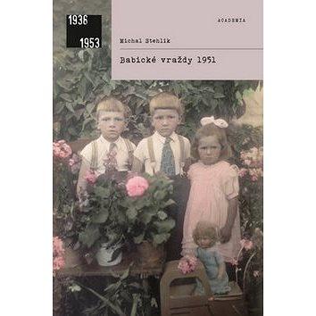 Babické vraždy 1951 (978-80-200-2593-7)