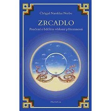Zrcadlo Poučení o bdělém vědomí přítomnosti: Lo Specchio, Un consiglio sulla presenza della consapev (978-80-86685-00-7)