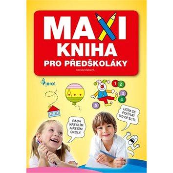MAXI KNIHA Pro předškoláky (978-80-7353-478-3)