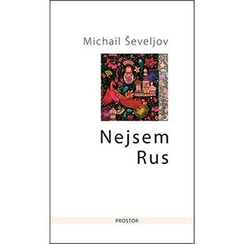 Nejsem Rus: Ně russkij (978-80-7260-333-6)