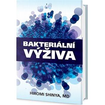Bakteriální výživa: Revoluce v posílení vaší přirozené imunity (978-80-7390-383-1)