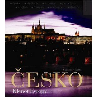 Česko: Klenot Evropy (978-80-89270-48-4)