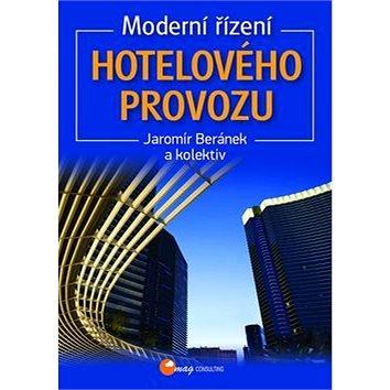 Moderní řízení hotelového provozu: 5., zcela přepracované vydání (978-80-86724-45-4)