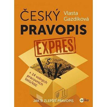 Český pravopis expres: Jak si zlepšit pravopis, +14 volných pracovních listů/ klíč (978-80-266-0990-2)