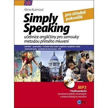Simply speaking pro středně pokročilé + CD: učebnice angličtiny pro samouky metodou přímého mluvení (978-80-266-0993-3)