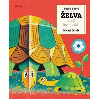 Želva a její kamarádi (978-80-00-04200-8)