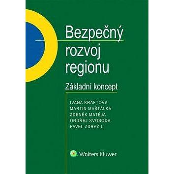 Bezpečný rozvoj regionu: Základní koncept. (978-80-7552-261-0)