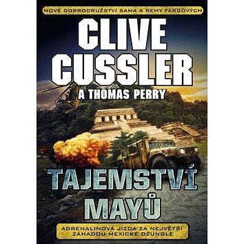 Tajemství Mayů: Adrelinová jízda za největší záhadou mexické džungle (978-80-264-1148-2)