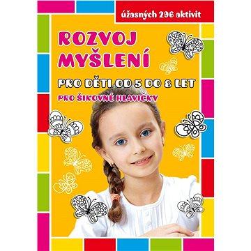 Rozvoj myšlení pro děti od 5 do 8 let: pro šikovné hlavičky (978-80-7496-223-3)