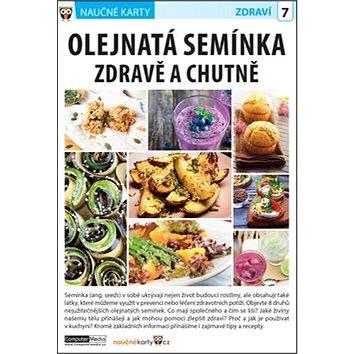 Naučné karty Olejnatá semínka zdravě a chutně: Zdraví 7 (978-80-7402-268-5)