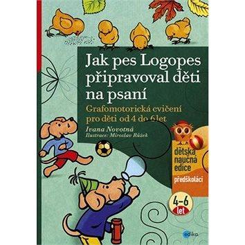 Jak pes Logopes připravoval děti na psaní: Grafomotorická cvičení pro děti od 4 do 6 let (978-80-266-0989-6)