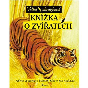 Velká obrázková knížka o zvířatech (978-80-7292-349-6)