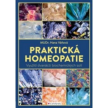 Praktická homeopatie: Využití dvanácti biochemických solí (978-80-271-0109-2)