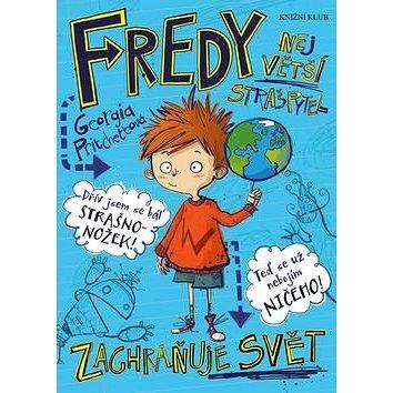Fredy Největší strašpytel zachraňuje svět (978-80-242-5454-8)