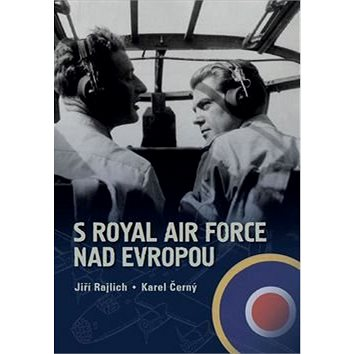 S Royal Air Force nad Evropou (978-80-88041-09-2)