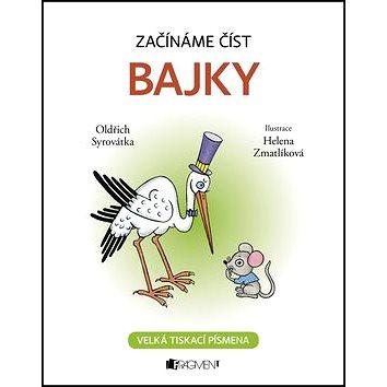 Začínáme číst Bajky: Velká tiskací písmena (978-80-253-2847-7)
