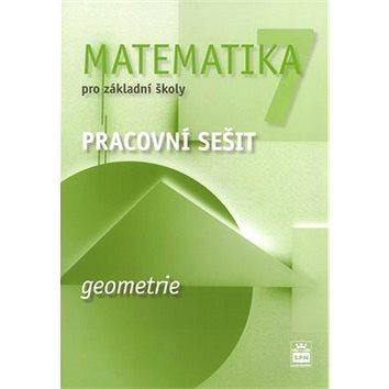 Matematika 7 pro základní školy Geometrie Pracovní sešit (978-80-7235-552-5)