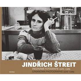 Jindřich Štreit: (ne)známé fotografie 1978-1989 (978-80-7336-832-6)
