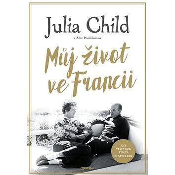 Můj život ve Francii (978-80-7462-982-2)