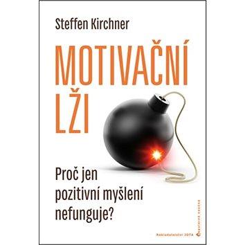 Motivační lži: Proč jen pozitivní myšlení nefunguje? (978-80-7462-983-9)