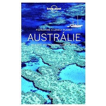 Austrálie: Poznáváme s Lonely Planet (978-80-256-1845-5)