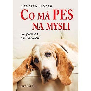Co má pes na mysli: Jak pochopit psí uvažování (978-80-242-5338-1)