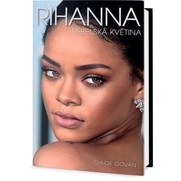 Rihanna Rebelská květina (978-80-7390-442-5)