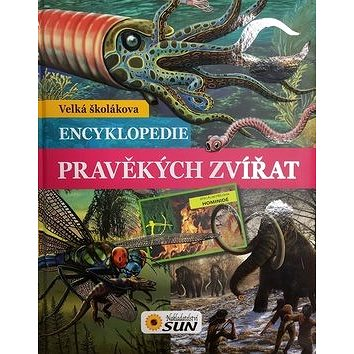 Velká školákova encyklopedie pravěkých zvířat (978-80-7371-730-8)