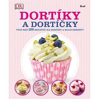 Dortíky a dortíčky: Více než 100 receptů na dortíky a malé dezerty (978-80-249-3023-7)