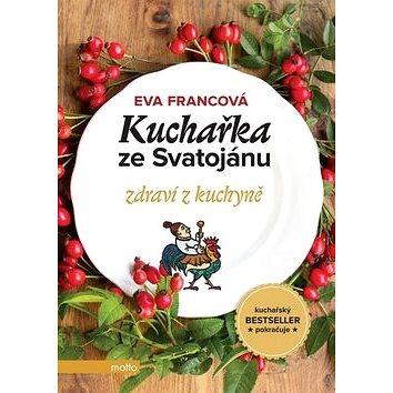 Kuchařka ze Svatojánu zdraví z kuchyně (978-80-267-0683-0)