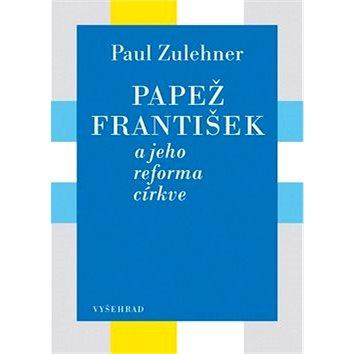 Papež František a jeho reforma církve (978-80-7429-756-4)