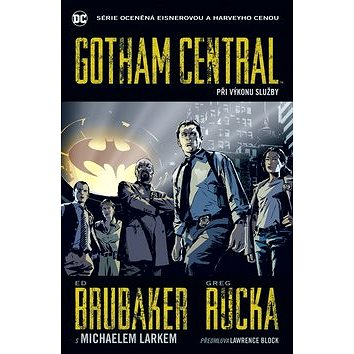Gotham Central 1 Při výkonu služby (978-80-7507-603-8)