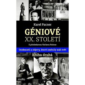 Géniové XX. století Kniha druhá: Osobnosti a objevy, které změnily svět (978-80-267-0652-6)