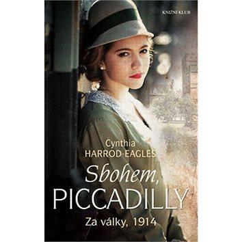 Sbohem, Piccadilly: Za války, 1914 (978-80-242-5322-0)