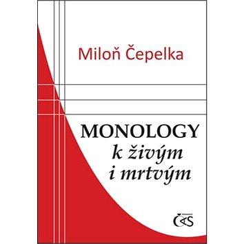 Monology k živým i mrtvým (978-80-7475-155-4)